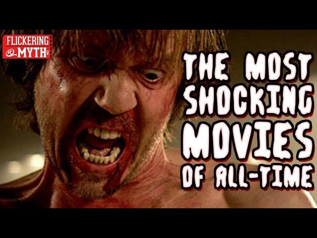 The Most Shocking Movies Of All Time
