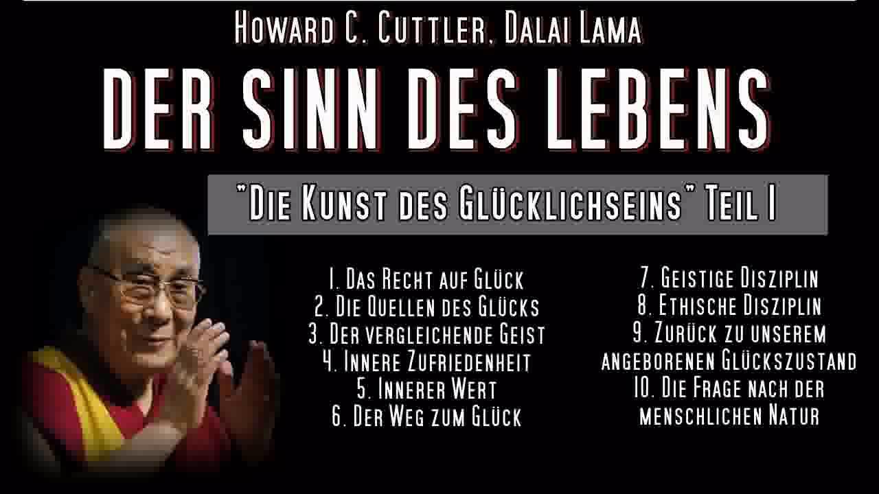 DER SINN DES LEBENS - Howard C. Cuttler, Dalai Lama - YouTube