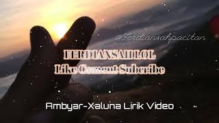 Download Xaluna-Ambyar Lirik Video With Audio Spectrum