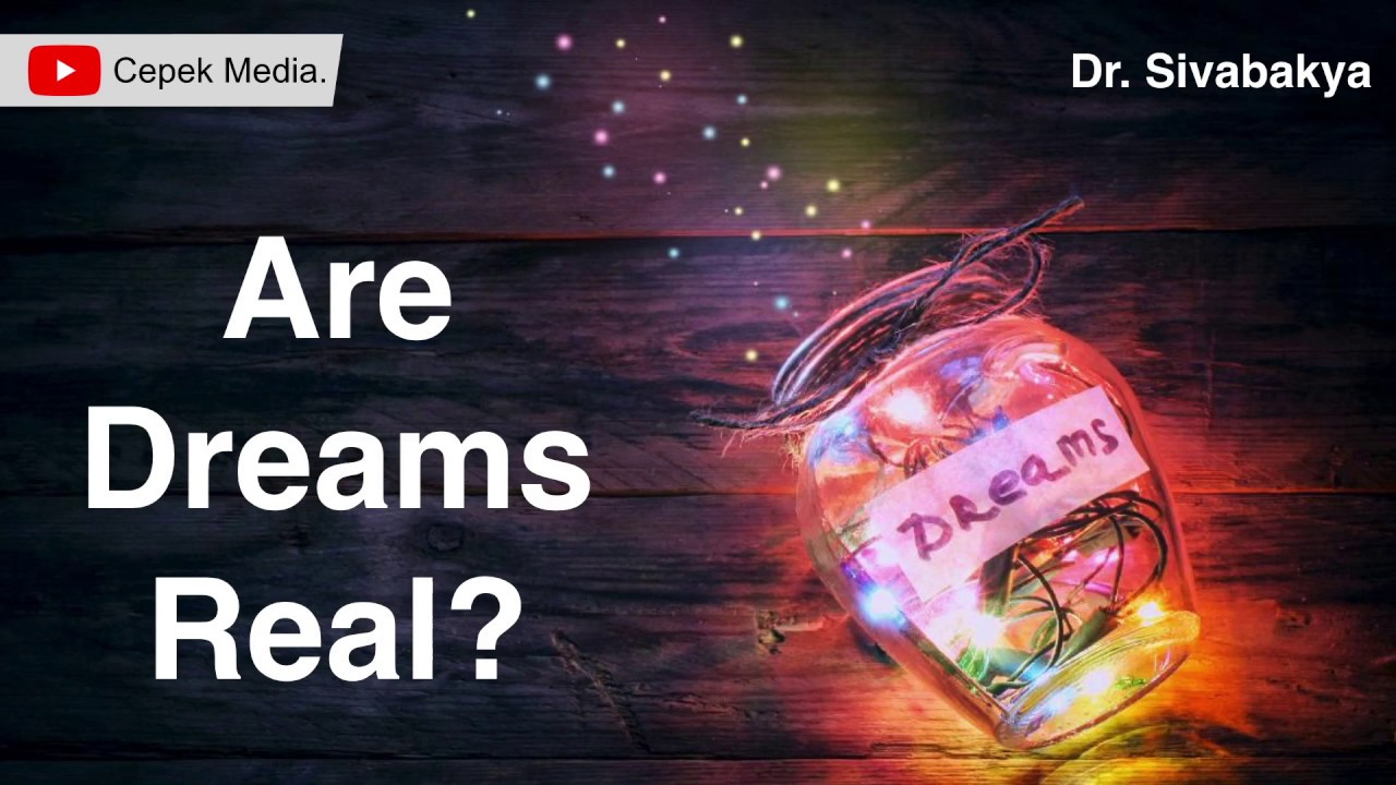 Are dreams real | Sleep Disorder | Physiology | General Medicine