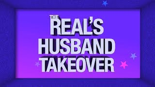 Friday on 'The Real': It's a Husband Takeover! thumbnail