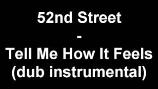 52nd Street   Tell Me How It Feels dub instrumental