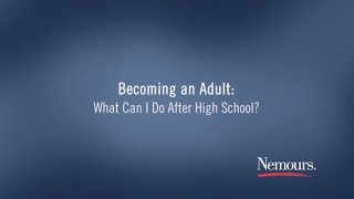 What Can I do After High School? - Advice for Young Adults with Disabilities