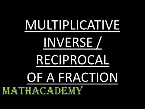 Multiplicative Inverse / Reciprocal Of A Fraction | Fractions | Arithmetic | Mathacademy