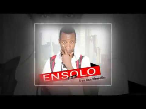 ENSOLO MAGIC   Aya Nan Khorokho   Official Video 2017   By Dj.IKK
