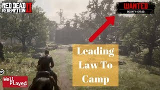 WHAT HAPPENS IF YOU LEAD THE LAW TO YOUR CAMP? Red Dead Redemption 2