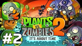 Plants vs. Zombies™ 2 - Warm up with PvZ2 Gameplay Walkthrough Part 2