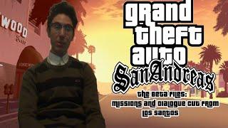 GTA: San Andreas Beta Files   Los Santos: Cut Missions And Dialogue