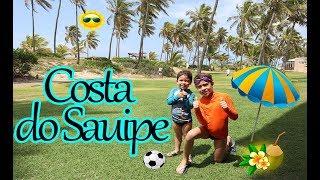 COSTA DO SAUIPE RESORTS | Diversão na Praia em Família! Parte 1