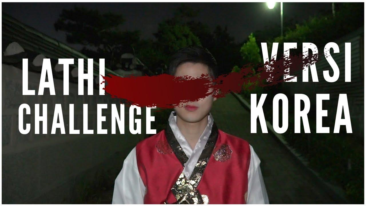 ORANG KOREA LATHI CHALLENGE