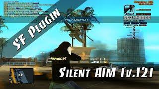 [SF Plugin] Silent AIM [v12] / АНАЛЬНЫЙ РАЗРУШИТЕЛЬ