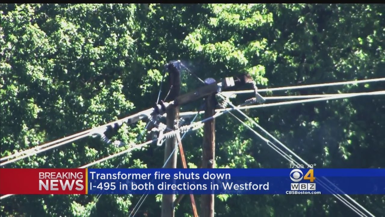 Transformer Fire Shuts Down I-495 In Both Directions In Westford