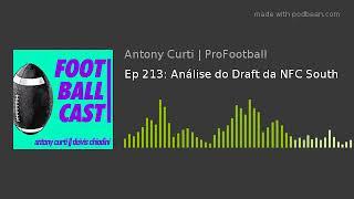 Ep 213: Análise do Draft da NFC South