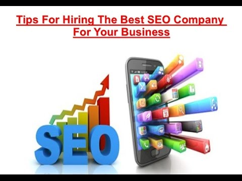 Tips For Hiring The Best SEO Company For Your Business