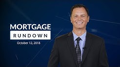 Mortgage Rundown: October 12, 2018
