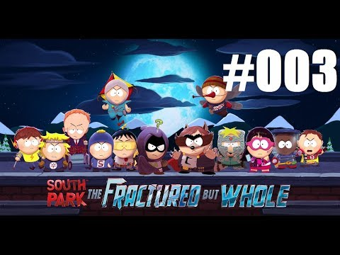 Let´s Play South Park The Fractured But Whole | #003 | [GER|1080/60]