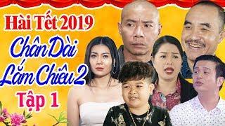 Hài Tết 2019 | Chân Dài Lắm Chiêu 2 - Tập 1 | Phim Hài Tết Mới Nhất 2019 | Công Lý, Cu Thóc