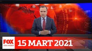 ''Zor bir döneme girdik'' 15 Mart 2021 Selçuk Tepeli ile FOX Ana Haber