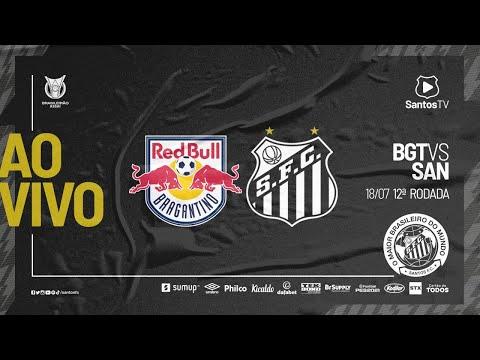 🔴 AO VIVO: RED BULL BRAGANTINO 2 x 2 SANTOS | BRASILEIRÃO (18/07/21)