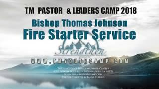 Fire Starter   Pastor Thomas Johnson