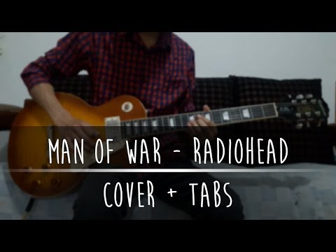 Man Of War - Radiohead Cover