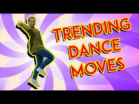 Trending Dance Moves 2018 in 30 Seconds