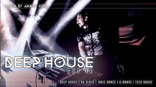 DEEP HOUSE SET 16 - AHMET KILIC