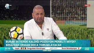 Erman Toroğlu Yorumladı, Burak Yılmaz'ın Pozisyonu Penaltı Mı? (Beşiktaş 1 - 2 Sivasspor)