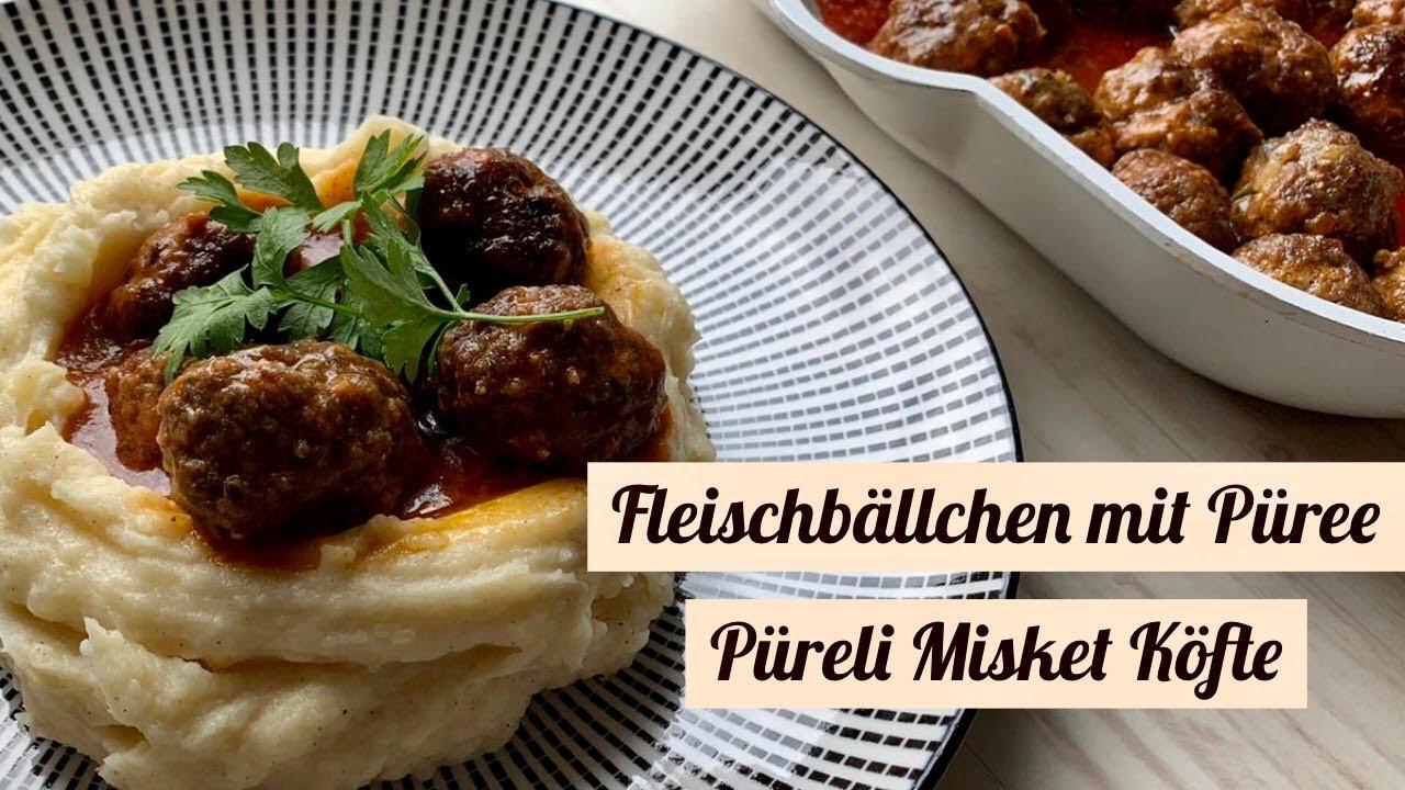 Fleischbällchen mit Kartoffelpüree - Patates Püreli Misket Köfte
