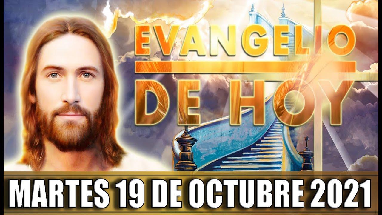 EVANGELIO  DE HOY MARTES 19 DE OCTUBRE DEL 2021 | PALABRA DE DIOS