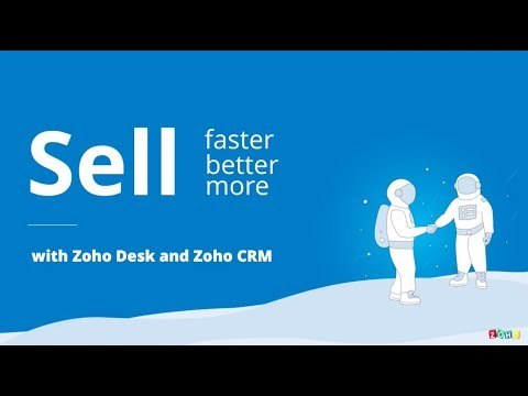 Sell faster, better and more with Zoho Desk and Zoho CRM