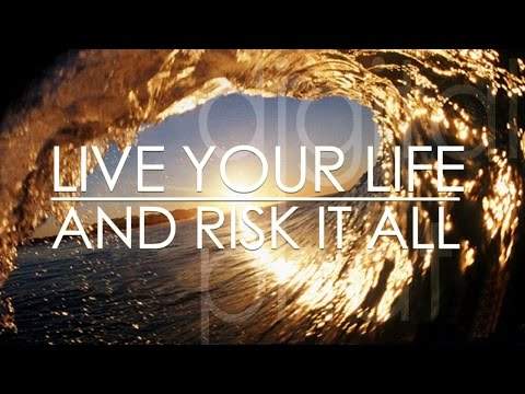 LIVE YOUR LIFE AND RISK IT ALL Motivational Video