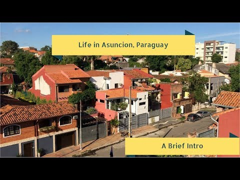 Information on Life in Asuncion, Paraguay. Living in South A