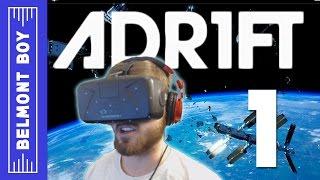 Adrift (ADR1FT) Oculus Rift Gameplay Part 1 - SPACE DISASTER - Walkthrough