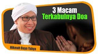 3 Macam Terkabulnya Doa - Hikmah Buya Yahya