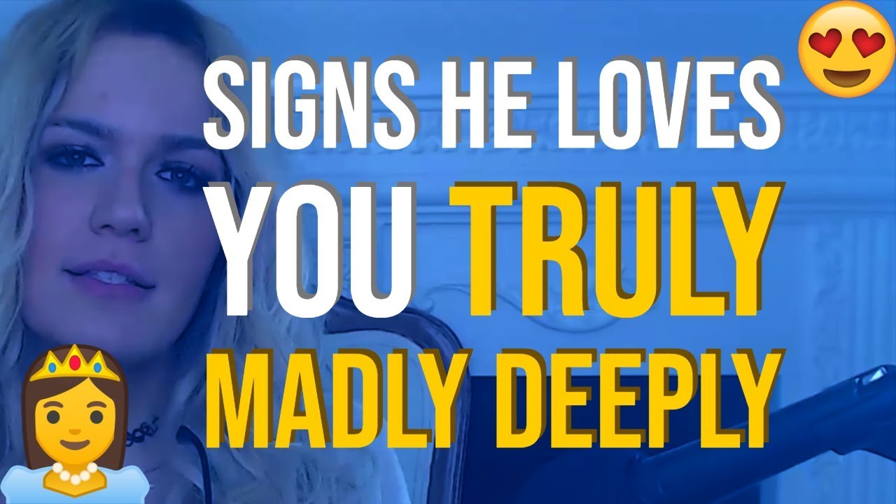 12 Signs He Loves You Truly Madly Deeply ❤️😍