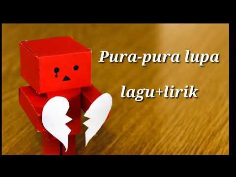 lirik-lagu-pura-pura-lupa-petrus-mahendra-|lagu-pura-pura-lupa-lirik-|pura-pura-lupa-karaoke-|-pura-