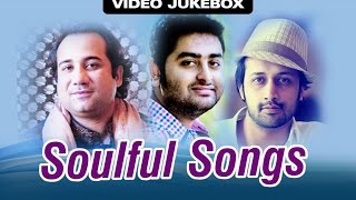 Soulful Songs of Rahat, Arijit & Atif  | Video Jukebox