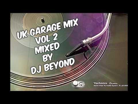 UK GARAGE MIX VOL - 2   MIXED BY DJ BEYOND.