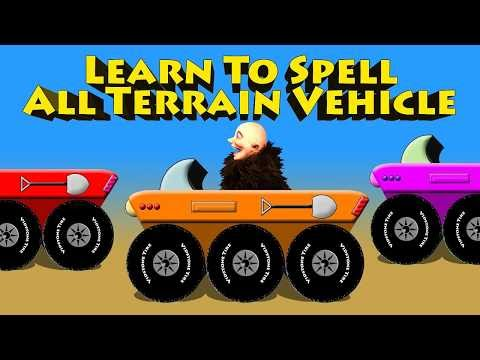 Learn To Spell All Terrain Vehicle - ATV with Uncle Screecher