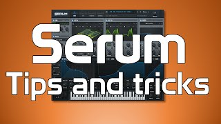Serum Tips and tricks