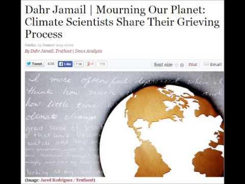 Dahr Jamail   Mourning Our Planet: Climate Scientists Share Their Grieving Process
