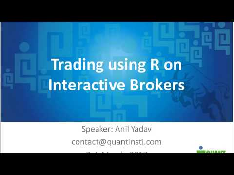 QuantInsti - Trading using R on Interactive Brokers