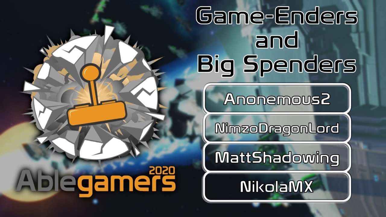 Game Enders For Big Spenders | Ablegamers 2020 | FFA | GRAND FINAL | PA 548