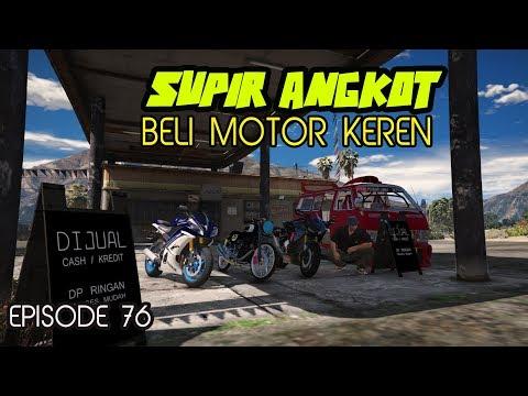 Kisah Supir Angkot Borong Motor Keren - Eps 76 -GTA LUCU