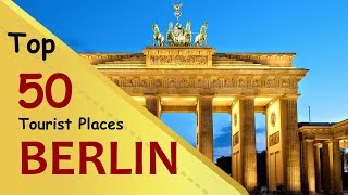 """""""BERLIN"""" Top 50 Tourist Places 