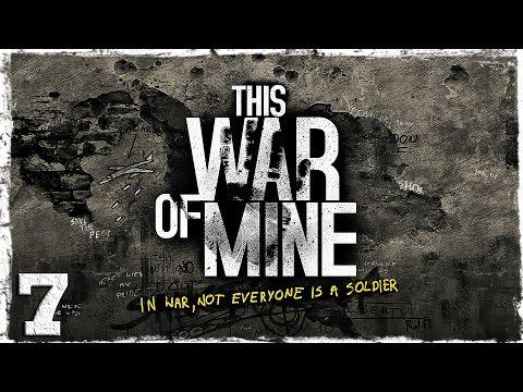 Смотреть прохождение игры This War Of Mine. #7: На грани.
