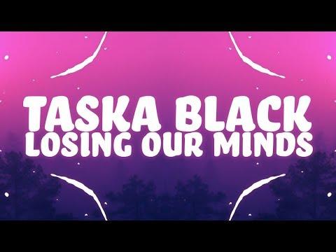Taska Black - Losing Our Minds (Lyrics) feat. Nevve