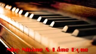 Nhạc Không Lời   Piano Nhẹ Nhàng Nơi Cảm Xúc Bất Tận