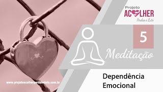 Tema 5 - Meditação Dependência Emocional